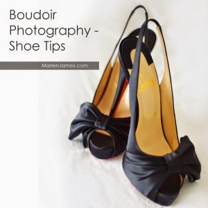 Tip: Shoes for Boudoir session